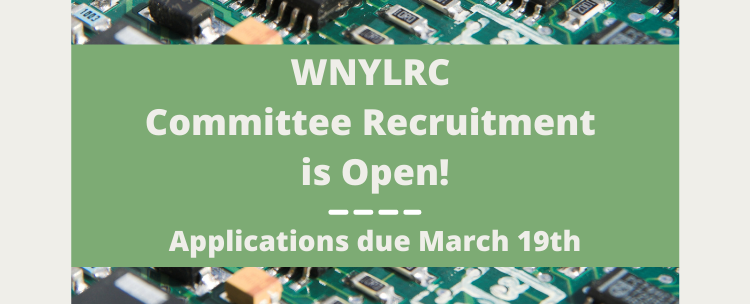 Join a WNYLRC Committee! Applications are due March 19th, 2021.