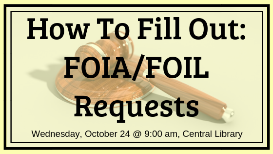 Join us at Central Library to learn how to fill out Freedom of Information Act requests to obtain documents from the government. Held on October 24th at 9 am.