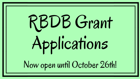 The application process for RBDB Grants is now open until October 26th, 2018! Click the link for more information and application materials.