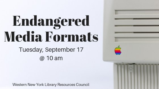 Surveying and Assessing Endangered Media Formats on Tuesday, September 17, 2019 at 10 am.